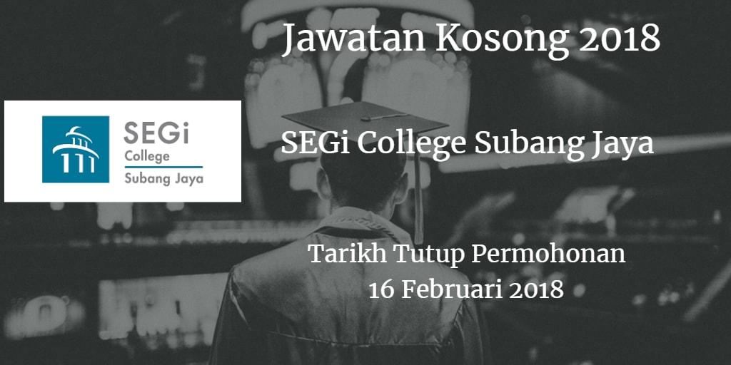 Jawatan Kosong SEGi College Subang Jaya 16 Februari 2018