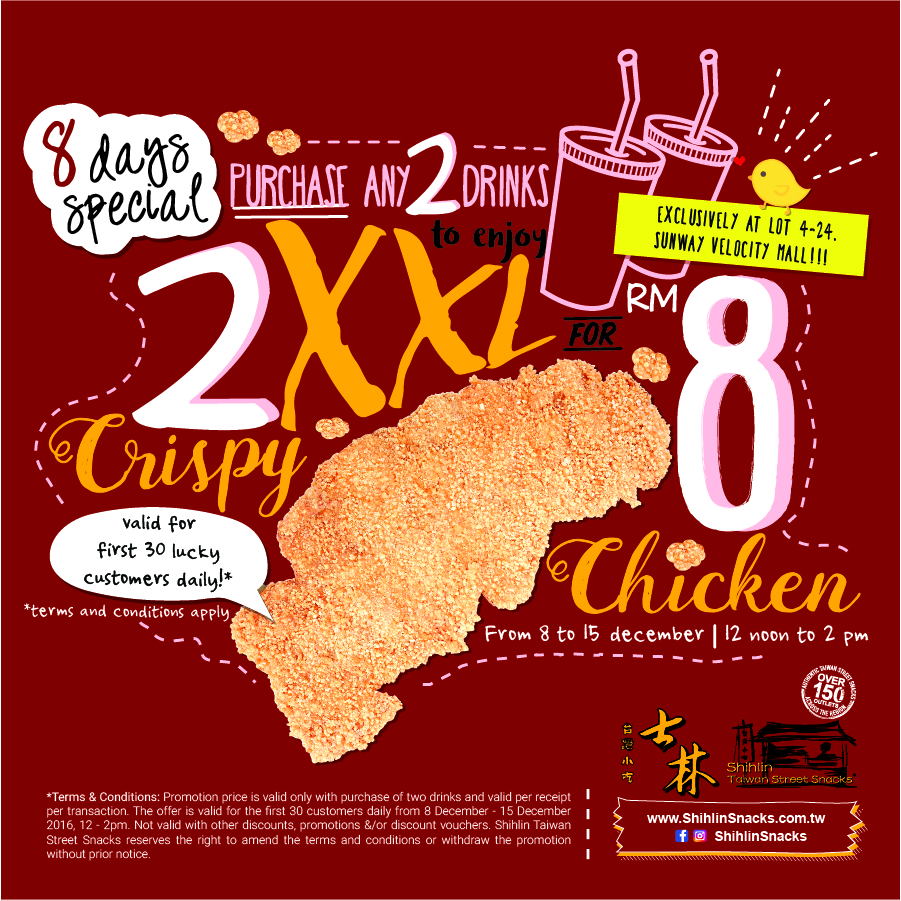 Shihlin 2 Xxl Crispy Chicken Rm8 With Any 2 Drinks Purchase Sunway Velocity Mall 12pm 2pm 8 15 December 2016