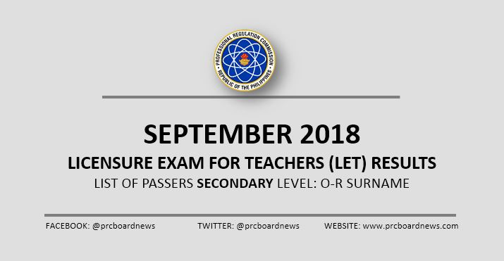 LIST OF PASSERS: O-R Secondary Level September 2018 LET Results
