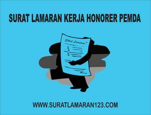 Contoh Surat Lamaran Kerja Pegawai Honorer Pemda
