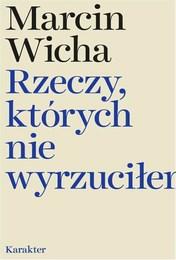http://lubimyczytac.pl/ksiazka/4385143/rzeczy-ktorych-nie-wyrzucilem