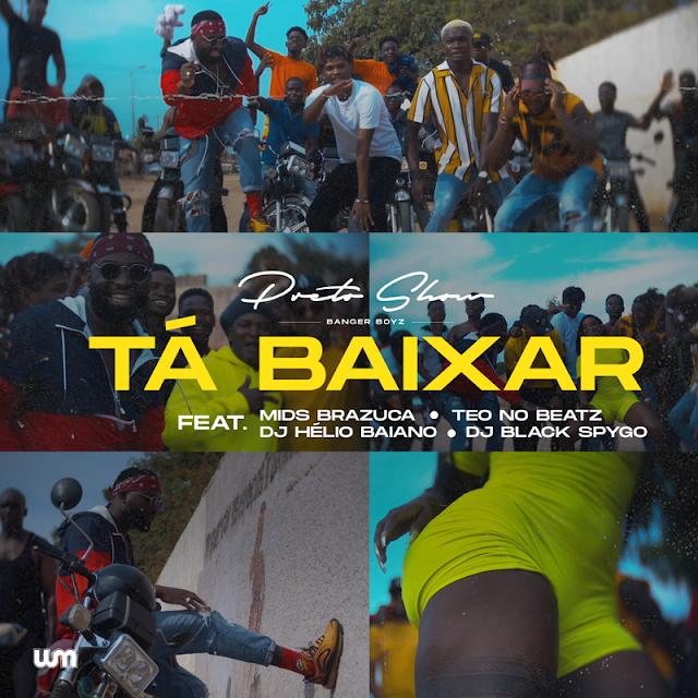 Preto Show Feat. Mids Brazuca, Teo No Beat, Dj Hélio Baiano & Dj Black Spygo - Tá Baixar (Afro House) [Download]