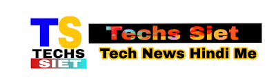 Techs Siet-Tech News Hindi Me!