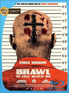 Brawl in Cell Block 99 (2017) HD [1080p] Latino [GoogleDrive] SilvestreHD