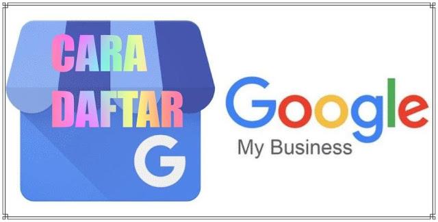Cara Buat Akun Google Bisnis Serta Keuntungannya