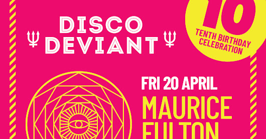 Maurice Fulton returns to Brighton on April 20 for Disco Deviant's 10th Birthday at Hideout.
