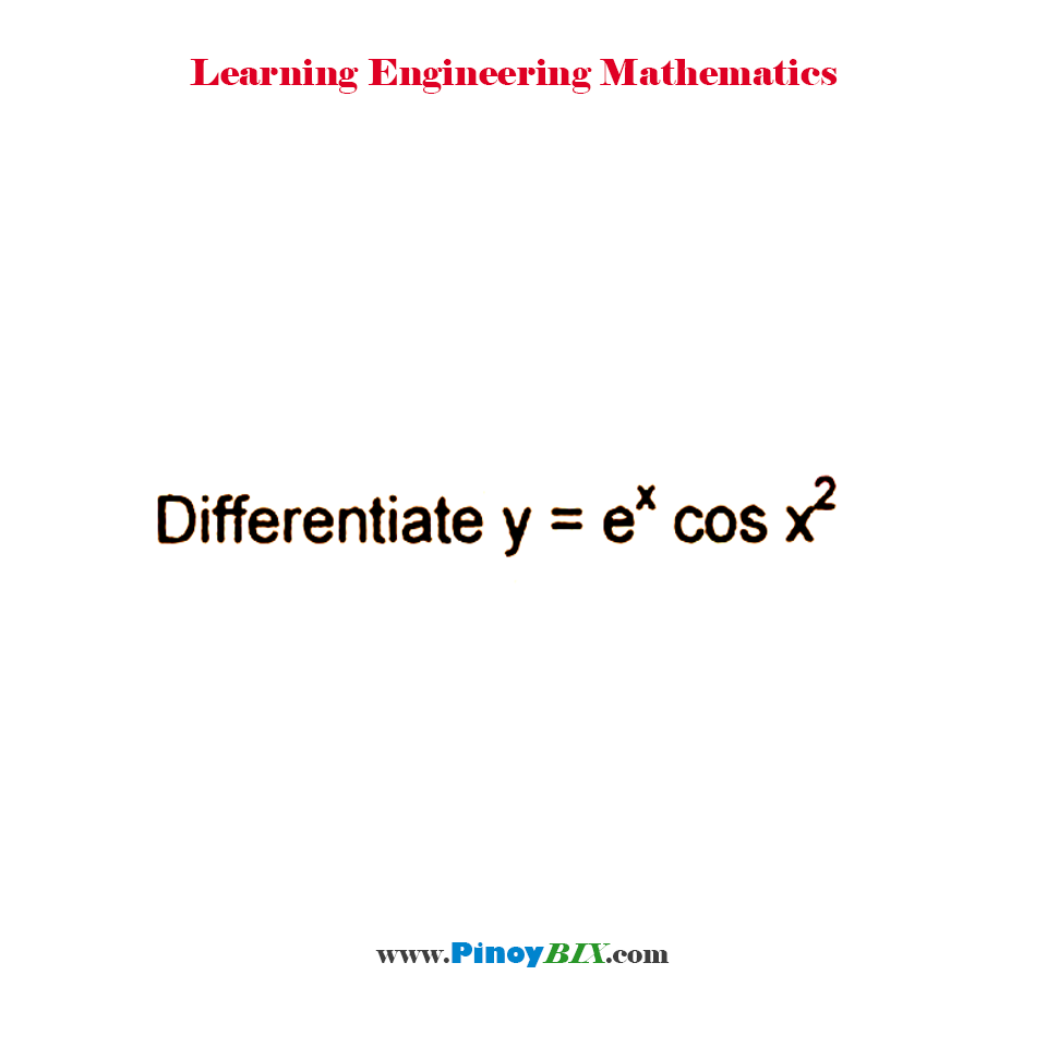 Differentiate y = e^x  cos⁡〖x^2 〗