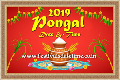 2019 Pongal Festival Date & Time in India, पोंगल त्योहार 2019 तारीख और समय