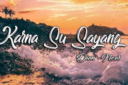 Lirik Lagu Karna Su Sayang (feat. Dian Sorowea) - Near