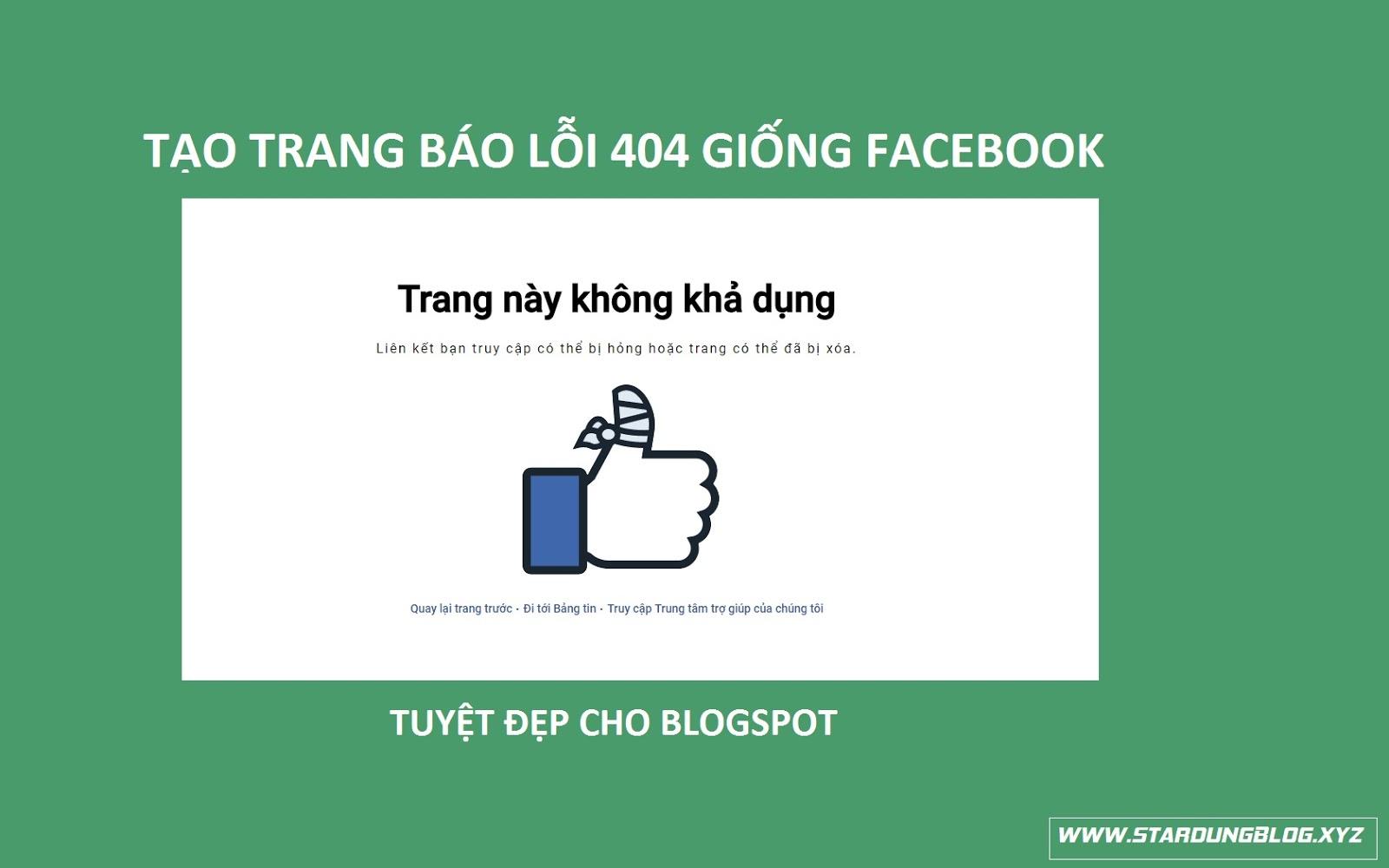 Tạo trang báo lỗi 404 giống Facebook tuyệt đẹp cho blogspot (Cực chất)