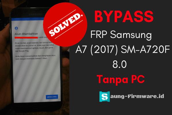 Cara bypass akun gmail Samsung A7 SM-A720F tanpa menggunakan pc tested