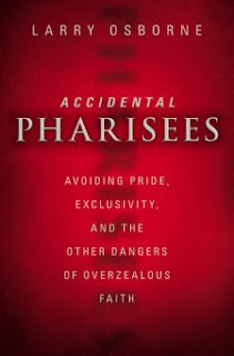 larry osborne accidental pharisees