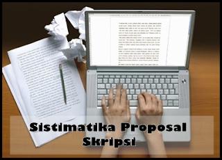 Sistematika dan Contoh Penulisan Proposal Skripsi Yang Benar