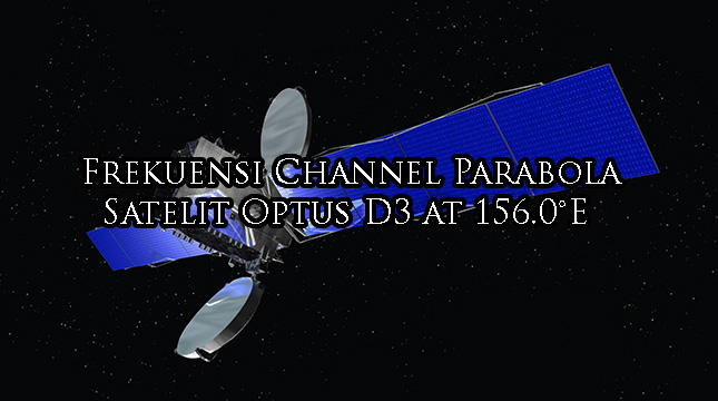 Frekuensi Channel Parabola Satelit Optus D3 At 156 0 E
