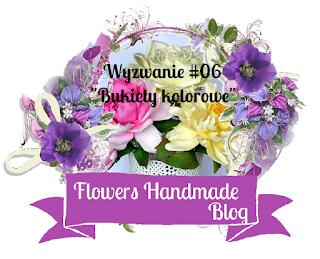 http://flowershandmadeblog.blogspot.com/2017/05/wyzwanie-06-bukiety-kolorowe.html