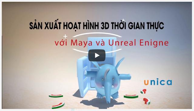 Chia Sẻ Khóa Học Sản xuất hoạt hình 3D thời gian thực với Maya và Unreal Enigne