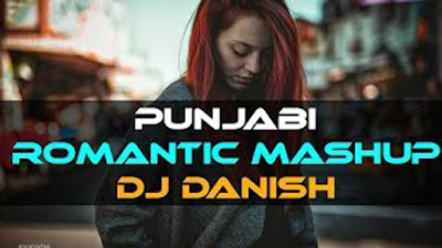 Punjabi Love Mashup 2017 Vol 1 By Dj Danish