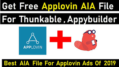 Free Applovin Aia File for Thunkable | Best Aia file for Applovin Ads of 2019