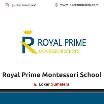 Lowongan Kerja Pekanbaru: Royal Prime Montessori School Juni 2021