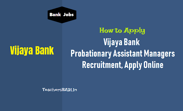 vijaya bank pos probationary assistant managers recruitment 2018,vijaya bank - probationary manager posts recruitment,po jobs @ vijaya bank,online application form,last date for apply,exam date,admit cards,results