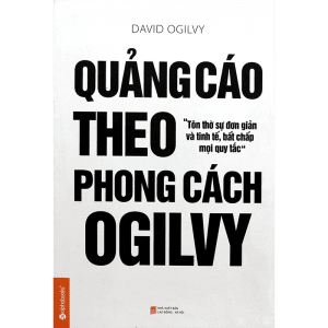 Quảng Cáo Theo Phong Cách Ogilvy - David Ogilvy