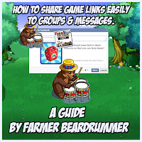 How To Post Links To Farmville  Chat, Messages or Groups Quickly and Easily A Guide By Farmer BearDrummer