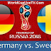 FIFA World Cup 2018 : Watch Germany Vs Sweden Live Stream