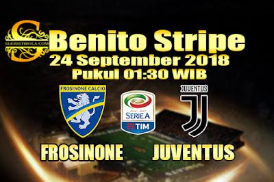 AGEN BOLA ONLINE TERBESAR - PREDIKSI SKOR SERIE A ITALIA FROSINONE VS JUVENTUS 24 SEPTEMBER 2018
