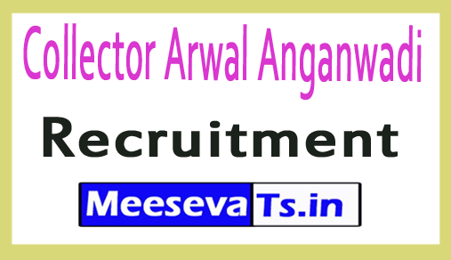 Collector Arwal Anganwadi Recruitment