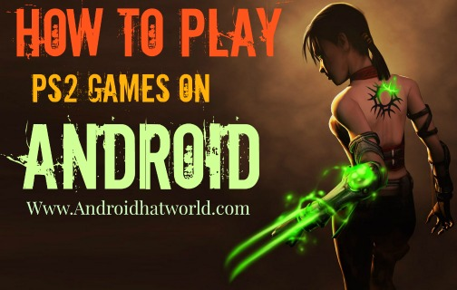 How-To-Play-Ps2-Emulator-Games-On-Anroid