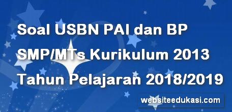 Soal USBN PAI SMP/MTs Kurikulum 2013 Tahun 2019