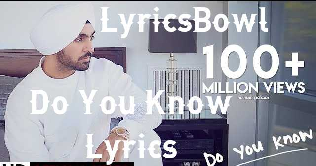 Do You Know Lyrics - Diljit Dosanjh | LyricsBowl