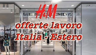 H&M negozi moda seleziona in Italia e all'estero - adessolavoro.blogspot.com