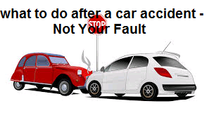 what to do after a car accident - Not Your Fault