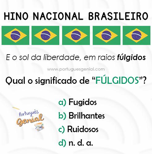 Hino Nacional Brasileiro: O que quer dizer fúlgidos?