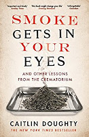 UK book cover of Smoke Gets in your Eyes (Crematorium) by Caitlin Doughty