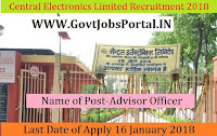 Central Electronics Limited Recruitment 2018- Advisor