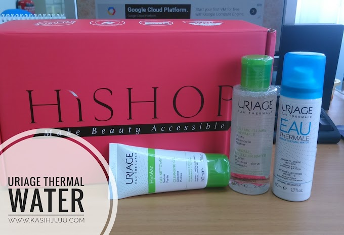Beauty Review : Uriage Eau Thermale HiShop.my