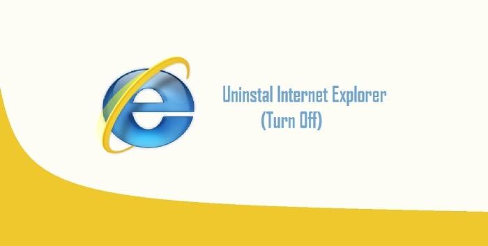 Cara Menghapus Internet Explorer di Windows 7 Dengan Mudah