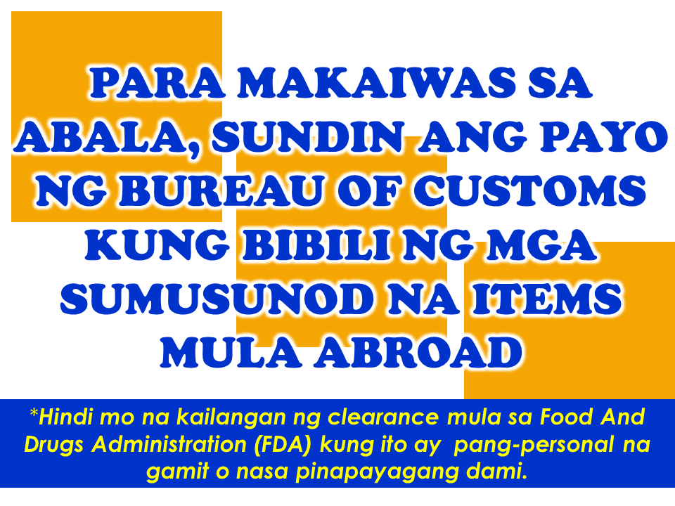 The Bureau of Customs, on their official social media page, has released a new guidelines about some items that the OFWs and Filipino Migrants can send via parcels or cargos or they can bring with them.   To avoid hassles, you have to follow by the customs rules involving the following items:   For  child care articles, you are allowed a maximum amount of five kilograms of assorted items.   For toys, you are allowed to bring or send a maximum of 10 pieces.   Perfumes should not exceed 5 pcs when sending or bringing this items on your check-in baggage.   Lipsticks are allowed up to 10 pieces.   For shampoo, the maximum allowable amount is a total of 2 kilograms.    Maximum of 2 kilograms of assorted lotion is also allowed under the new advisory from the bureau.   The same quantity (2 kilograms) goes with bar soaps. Any excess would be seized and taxed.   For assorted cosmetics and beauty products, a maximum of 1 kilogram of these items is allowed.  Household hazardous substances or chemicals like toilet bowl cleaner, insecticides, muriatic acid and the likes should not exceed 1 kilograms. However, most of the airline companies does not allow flammable substances and pressurized canisters on board.   Vitamin supplements, or any medication used for maintenance purposes should not exceed 500 grams.  Processed foods like canned goods , etc. are allowed provided you will not go beyond the 10 kilograms  limit.  Wines and liquor is limited to 2 bottles only. However, the total volume should not be more than 1.5 liters.   Bureau of Customs said that the items mentioned here if under the prescribed quantity will no longer require FDA-DOH clearance. However, items exceeding the prescribed amount would be confiscated and forfeited by the bureau in favor of the government. For questions and inquiries, contact the Bureau of Customs  by sending an email to boc.cares@customs.gov.ph  Read More:        ©2017 THOUGHTSKOTO www.jbsolis.com SEARCH JBSOLIS, TYPE KEYWORDS and TITLE OF ARTICLE at the box below