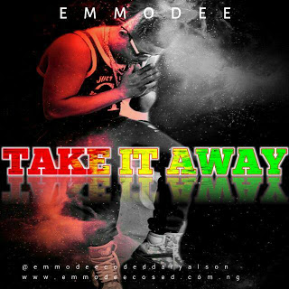 Emmodee — TAKE IT AWAY [Video+Audio]  - Mp3made.com.ng