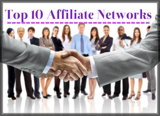 Top 10 affiliate marketing Networks for Affiliates Marketers-550x400