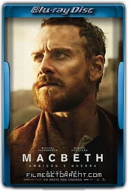 Macbeth Ambição e Guerra Torrent 2016 720p e 1080p BluRay Dual Áudio