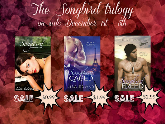 Beauties! Lisa Edward's Songbird Trilogy is on Sale for a Limited Time!!!!!!