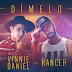 Lo nuevo de Vinnie Daniel y Hancer