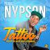 Nypson - Tattoo(Prod By Kelvin Drayz & SsnowBeatz)