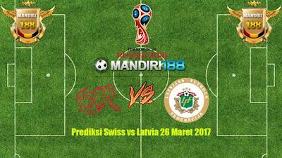 AGEN BOLA - Prediksi Swiss vs Latvia 26 Maret 2017