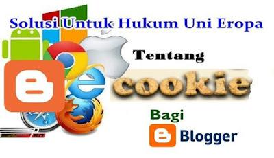 Solusi Untuk Hukum Uni Eropa Tentang Cookie Bagi Blogger