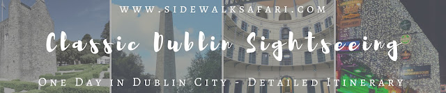 Classic Dublin Sightseeing one day in Dublin detailed itinerary