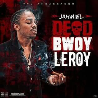 Jahmiel - Dead Bwoy Leroy. Mp3.